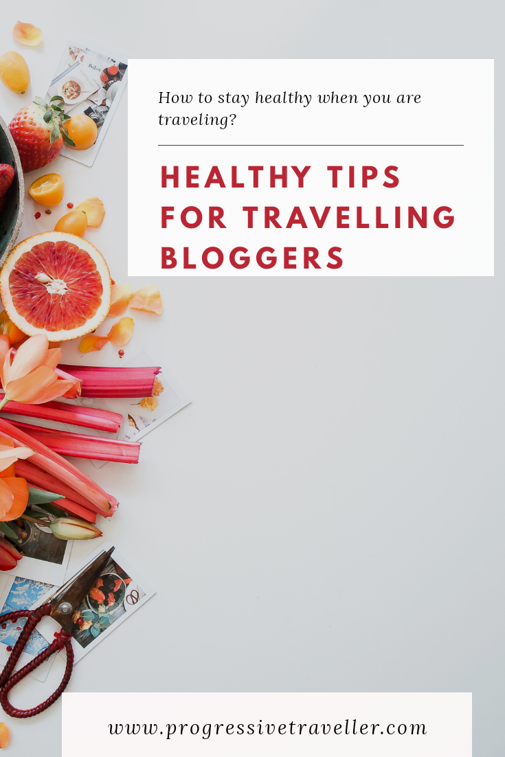 Healthy tips for travelling bloggers