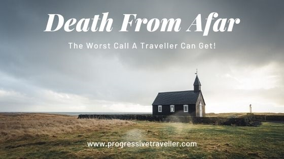 Death From Afar | The Worst Call A Traveller Can Get!