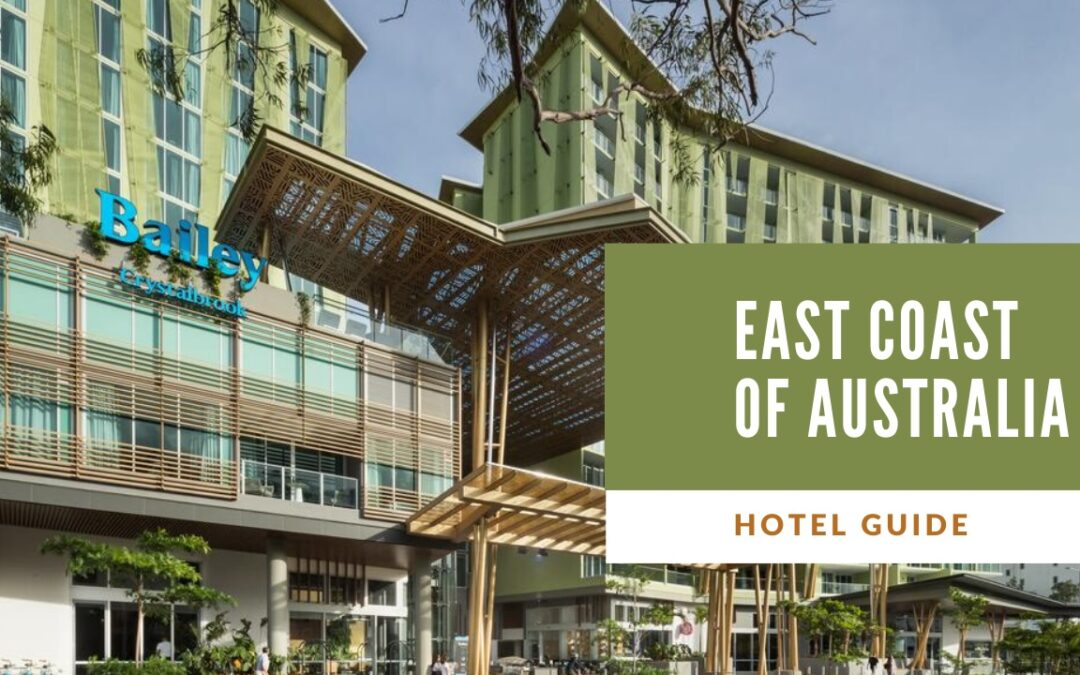 Best Hotels On East Coast Australia | Cairns to Melbourne