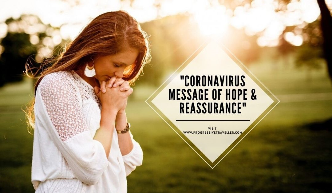 Coronavirus Message of Hope & Reassurance | Help Stop The Spread Of The Virus